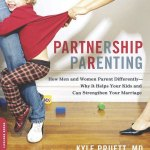 Book Review: Partnership Parenting: How Men and Women Parent Differently – Why It Helps Your Kids and Can Strengthen Your Marriage