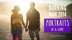 Burning Man 2014: Portraits of a Camp on northtosouth.us