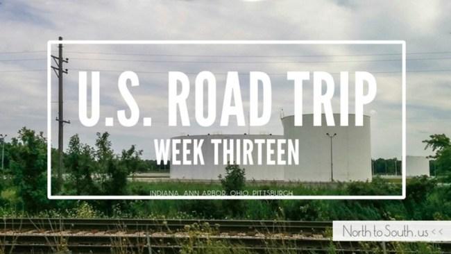North to South U.S. road trip recap week thirteen