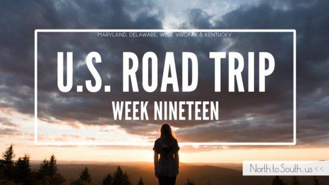 U.S. Road Trip Re-Cap: Week Nineteen -- Maryland, Delaware, West Virginia and Kentucky on northtosouth.us