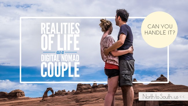 The Realities of Life as a Digital Nomad Couple: Can You Handle It? on North to South