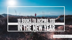19 Books to Inspire You to Follow Your Dreams, Be Yourself, and Get Sh*t Done in the New Year | North to South