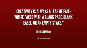 quote-Julia-Cameron-creativity-is-always-a-leap-of-faith-127936