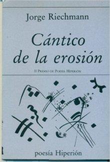 Jorge Riechmann - Cántico de la erosión
