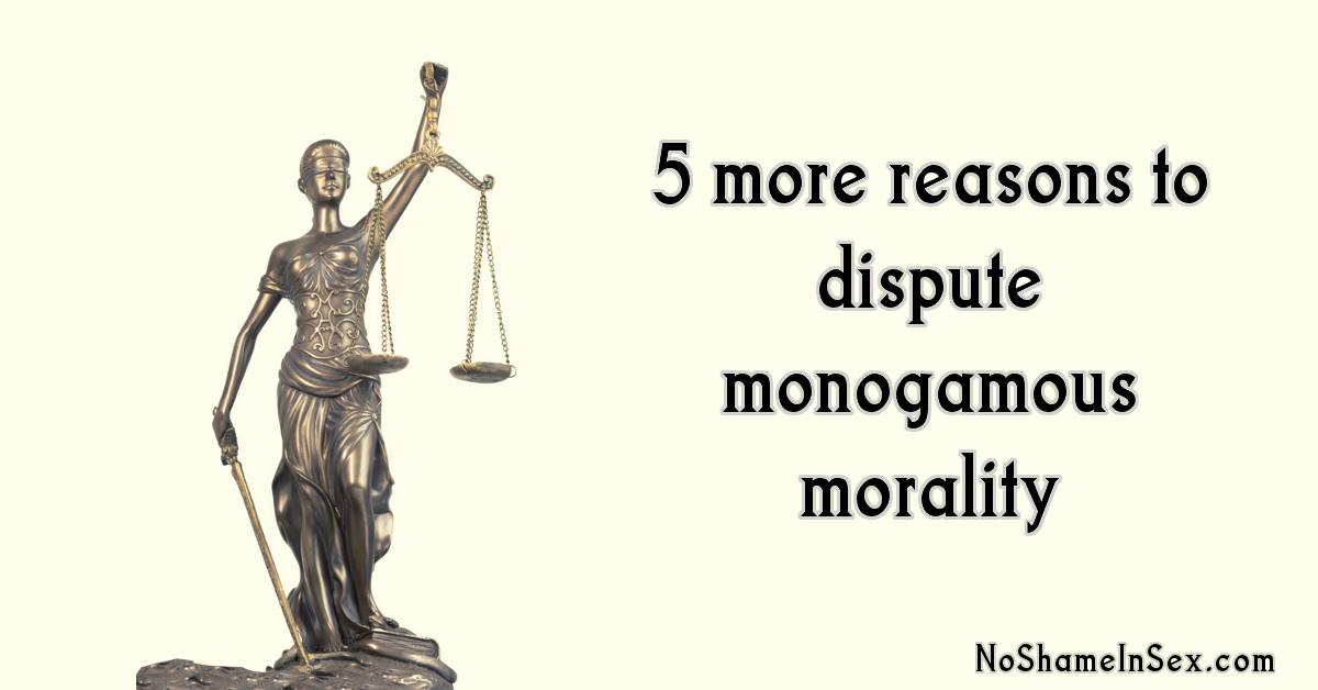 Dispute monogamy for 5 more reasons