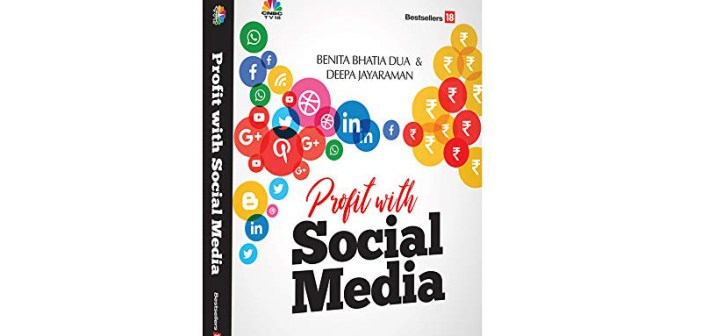 Profit with Social Media - by Benita Bhatia Dua & Deepa Jayaraman