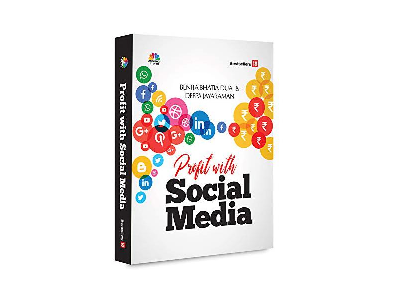 Profit with Social Media - by Benita Bhatia Dua & Deepa Jayaraman