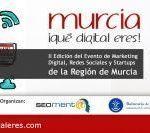 II Edición de Murcia ¡Qué Digital Eres!