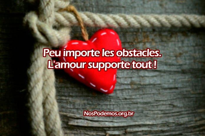 Peu importe les obstacles. L'amour supporte tout !