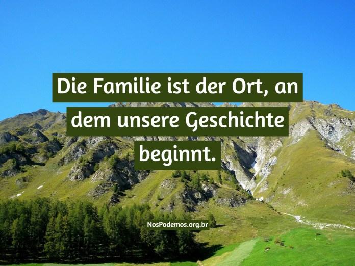 Die Familie ist der Ort, an dem unsere Geschichte beginnt.