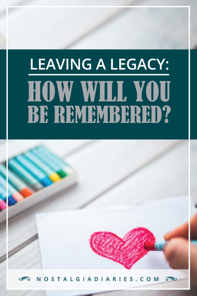 leaving-a-legacy-of-love-how-will-you-be-remembered