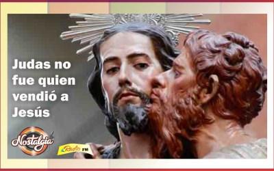JUDAS NO FUE EL TRAIDOR DE JESÚS….