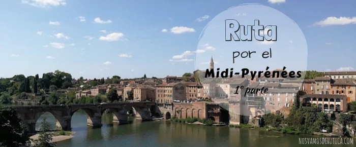Ruta por el Midi-Pyrénées | Itinerario parte 1