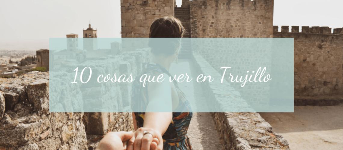 10 cosas que ver y hacer en Trujillo