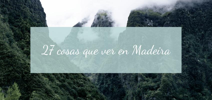 27 COSAS QUE VER Y HACER EN MADEIRA-2