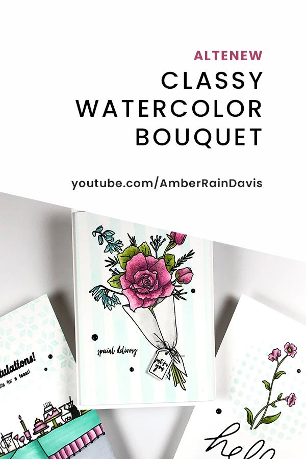 PINTEREST | Altenew Classy Watercolor Bouquet