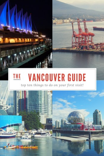 Top Ten Things to do on Your First Visit to Vancouver!