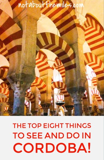 Read my post to discover the top 8 things to see and do in Cordoba, Spain!