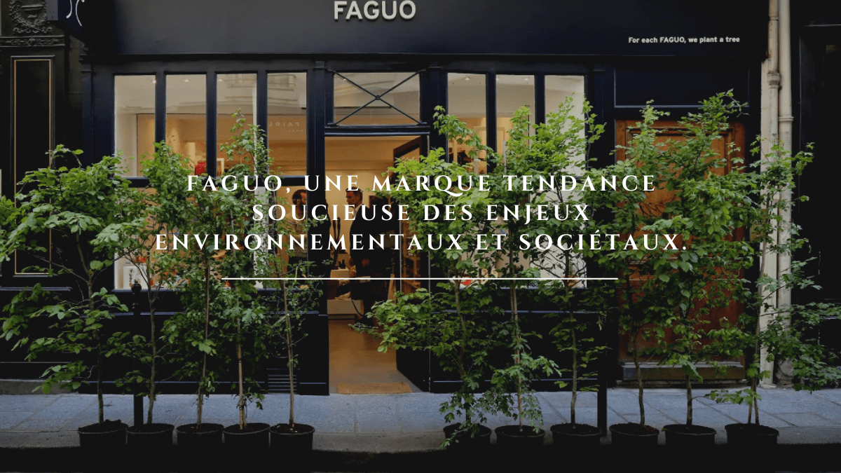 Faguo : une marque tendance, soucieuse des enjeux environnementaux et sociaux.