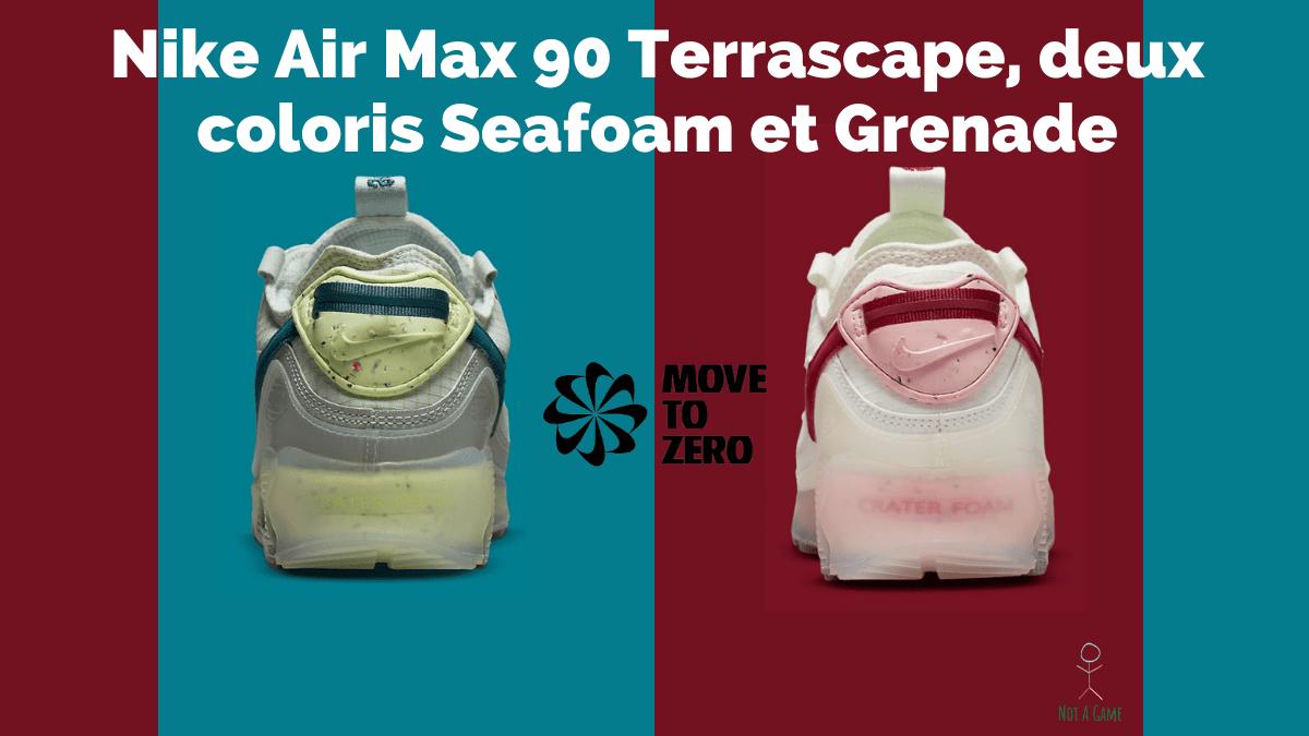 Nike Air Max 90 Terrascape, deux coloris Seafoam et Grenade