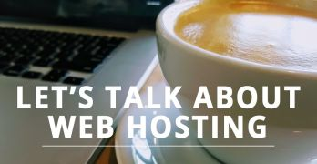 Let's Talk About Web Hosting – How to Pick a Good Web Host for Your Blog