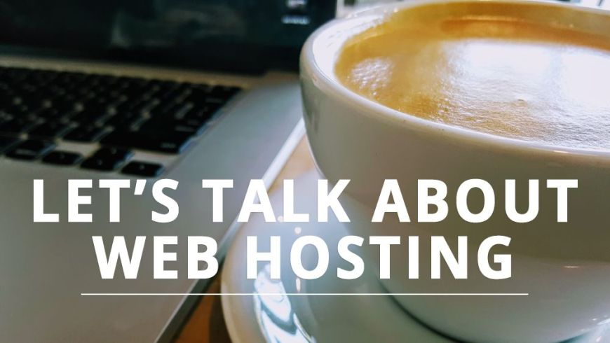 "Title infographic with coffee and the title: ""Let's Talk About Web Hosting"""