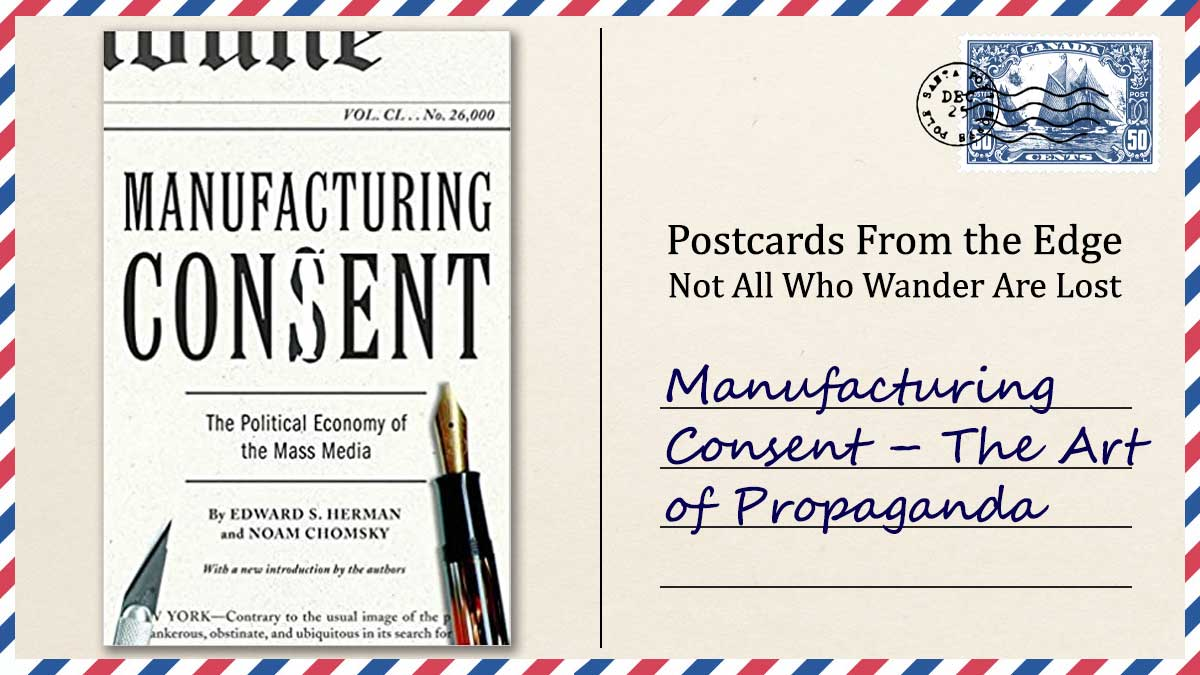 Manufacturing Consent – The Art of Propaganda