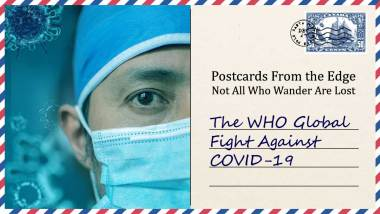 The WHO Global Fight Against COVID-19