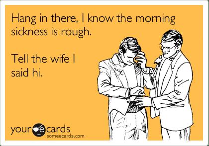Morning sickness, humour, ecard