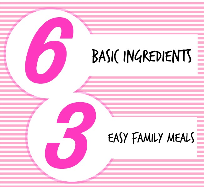 6 Basic Ingredients... Make 3 Super Easy Family Meals - Not Another Mummy Blog