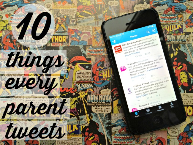 10 things every parent tweets at some point...