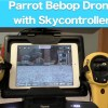Parrot Bebop Drone with Skycontroller Review