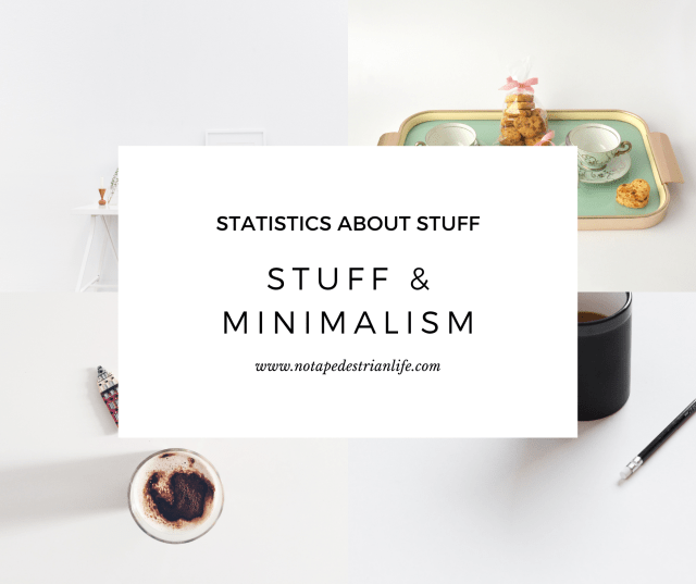 Stuff and Minimalism Statistics about stuff
