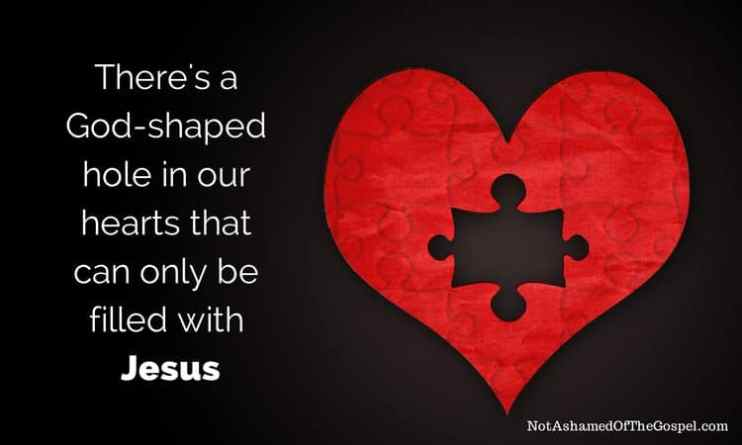 God-shaped whole in our hearts believe in god