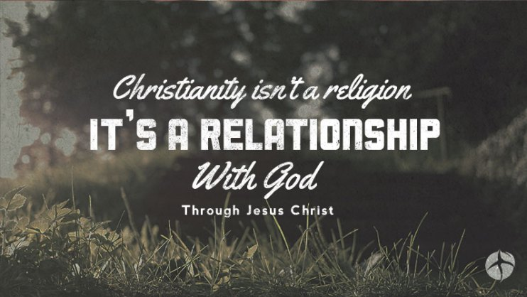 Christianity relationship not religionn ew age religion