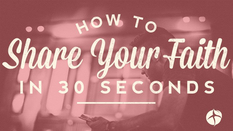 How to share your faith in 30 seconds