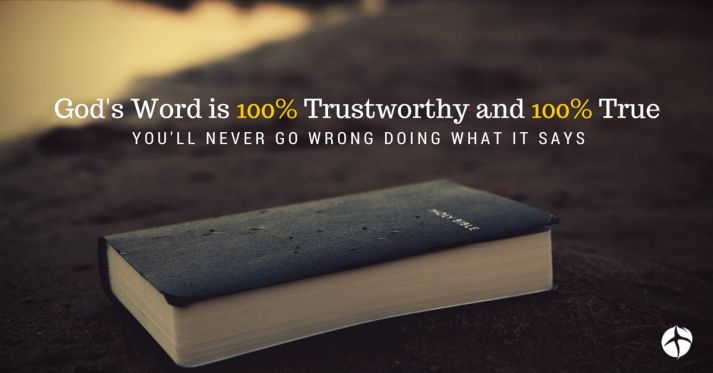 God's Word is 100 percent Trustworthy and 100 percent true