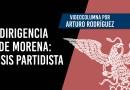MORENA en crisis partidista porque no ha vivido democracia interna