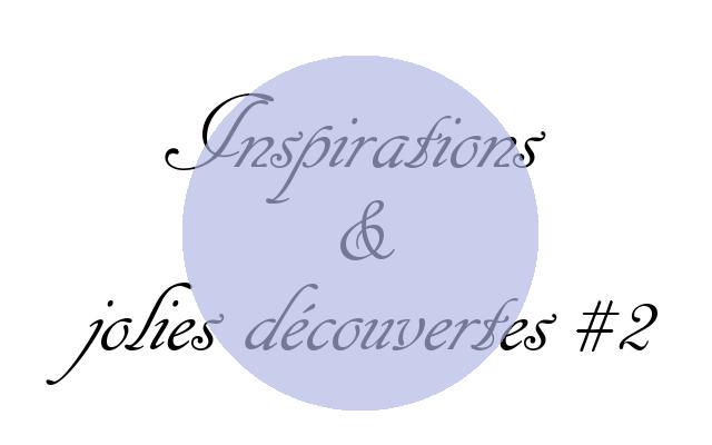 Inspirations et jolies découvertes2
