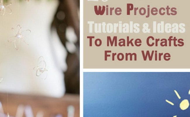 20 Diy Wire Projects Tutorials Ideas To Make Crafts