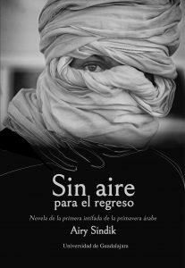 Sin aire para el regreso. Novela mexicana que trata Gdeim Izik – Embajada de la República Árabe Saharaui Democrática en México