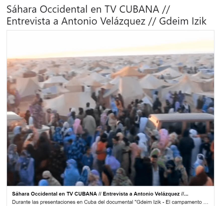 Sáhara Occidental en TV CUBANA // Entrevista a Antonio Velázquez // Gdeim Izik