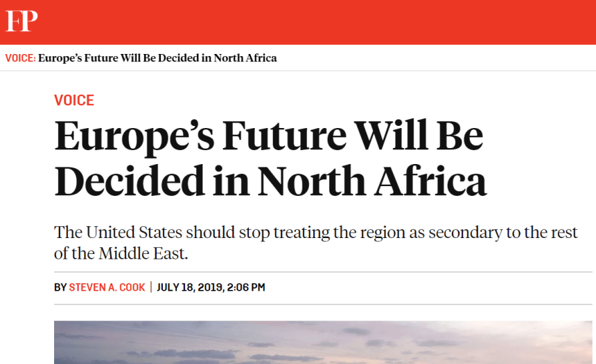 VOICE: Europe's Future Will Be Decided in North Africa, by STEVEN A. COOK – Foreign Policy