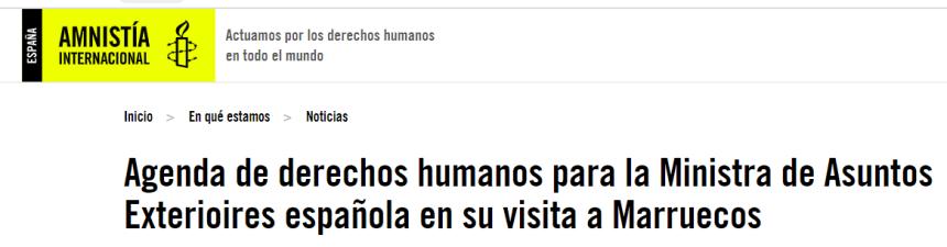 Agenda de derechos humanos para la Ministra de Asuntos Exteriores española en su visita a Marruecos   Libertad de expresión, derechos de las mujeres y LGBTI, y derechos de las personas refugiadas y migrantes, principales preocupaciones de Amnistía Internacional España sobre Marruecos