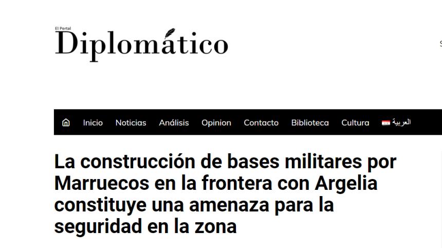 La construcción de bases militares por Marruecos en la frontera con Argelia constituye una amenaza para la seguridad en la zona – Portal Diplomático