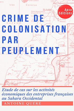 APSO: Crime de colonisation – Entreprises françaises et Sahara Occidental, Apso Editions