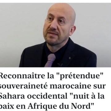 Reconnaître la «prétendue» souveraineté marocaine sur Sahara occidental «nuit à la paix en Afrique du Nord»