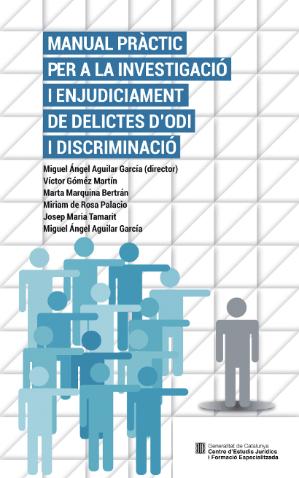 Manual pràctic per a la investigació i enjudiciament de delictes d'odi i discriminació