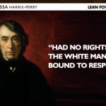 """""""No Rights Which The White Man Was Bound To Respect"""""""