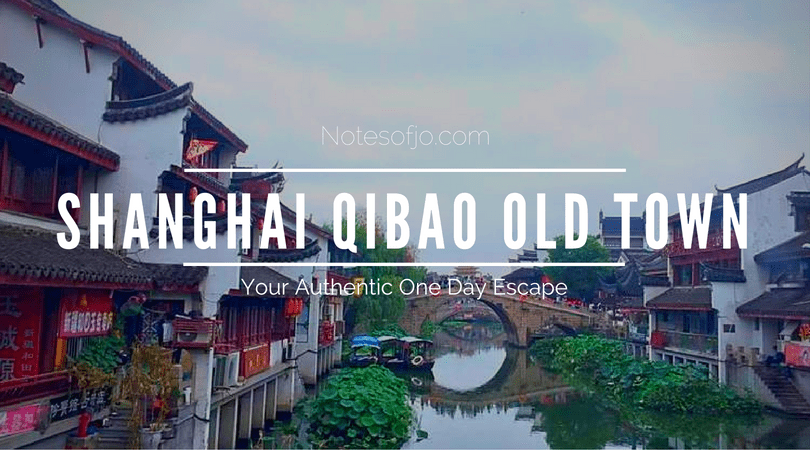 Shanghai Qibao Old Town: Your Authentic One Day Escape